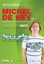Michel de Hey este unul dintre cei mai de notorietate dj olandezi .