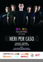 Concert Neri Per Caso la Sala Radio din Bucuresti