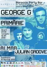 George G, Primărie, Ai Mar & Julian Groove în Barocco Bar din Bucureşti