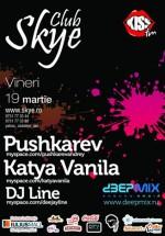 Pushkarev, Katya Vanilla & Dj Line în Club Skye din Iaşi