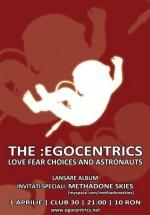 Lansare album The:Egocentrics în Club 30 din Timişoara
