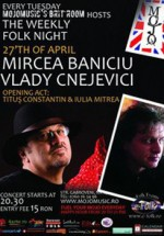 Concert Mircea Baniciu & Vlady Cnejevici în Club Mojo-Brit Room din Bucureşti