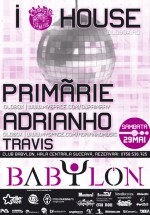 I Love House la Club Babylon din Suceava