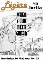 When Violin Meets Guitar la Caffee Legere din Bucureşti