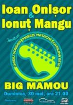 Concert Ioan Onişor & Ionuţ Mangu la Big Mamou din Bucureşti