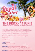 Royal Tropical Party la The Brick din Corbeanca