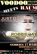Just D'Light, Dj Benny & Robbie Jay la Voodoo Club din Satu Mare