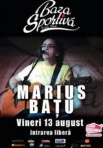 Concert Marius Baţu la Baza Sportivă din Vama Veche