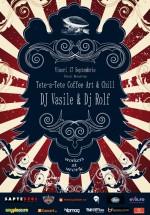 DJ Vasile & DJ Rolf la Tête-à-Tête Coffee Art & Chill din Bucureşti