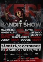 Keri – The Bandit Show în Club Fabrica din Bucureşti