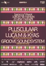Plusculaar, Luca & Kyas şi Groove Soundsystem la Barocco Bar din Bucureşti