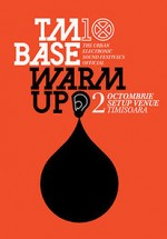 TMBase 10 warm-up la Setup Venue din Timişoara