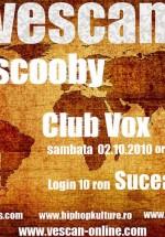 Vescan & Scooby la Discotheque Vox din Suceava