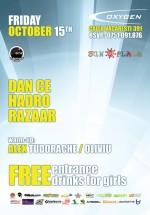 Dan Ce, Hadro & Razaar în Club Oxygen din Bucureşti