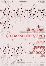 Plusculaar, GrooveSoudsystem & Zeke în Barocco Bar din Bucureşti