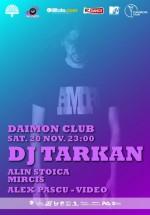 DJ Tarkan la Daimon Club din Bucureşti