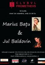 Concert Marius Baţu & Jul Baldovin la Club Prometheus din Bucureşti