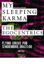 Concert The :Egocentrics şi My Sleeping Karma la Flying Circus Pub din Cluj-Napoca