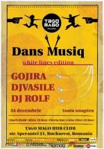 Dans Muziq White Lines Edition la Club Tago Mago din Bucureşti