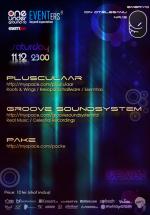 Plusculaar, Groove Soundsystem & Pake la Club Embryo din Bucureşti
