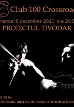 Concert Proiectul Tivodar la 100 Crossroads din Bucureşti