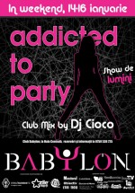 Addicted to party la Club Babylon din Suceava