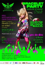 Bracelet Party la Ring Discotheque din Iaşi
