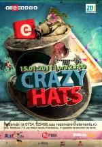 Crazy Hats la Club Elements din Bucureşti
