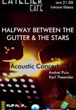 Halfway Between The Gutter & The Stars în L'Atelier Cafe din Cluj Napoca
