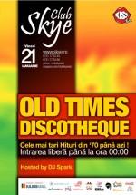 Old Times Discotheque la Club Skye din Iaşi