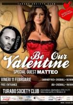 Be Our Valentine în Turabo Society Club din Bucureşti