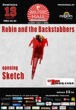 Concert Robin and the Backstabbers în Music Hall din Bucureşti
