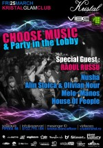 Choose Music & Party in the Lobby în Kristal Glam Club din Bucureşti