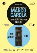 Marco Carola (Play it loud!) în Kristal Glam Club din Bucureşti