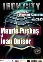 Concert Magda Puşkaş şi Ioan Onişor în Iron City din Bucureşti