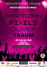 Partizan, Pixels, Oliver şi Traum în Kulturhaus din Bucureşti
