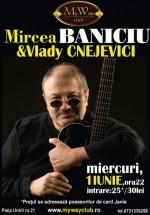 Concert Mircea Baniciu & Vlady Cnejevici în My Way Club din Cluj-Napoca
