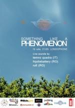 Something Like a Phenomenon în Londophone din Bucureşti