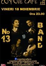 Concert Trupa 13 în Coyote Cafe din Bucureşti