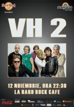 Concert VH2 în Hard Rock Cafe din Bucureşti