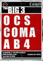 Concert The Big 3: OCS, Coma şi AB4 în The Silver Church din Bucureşti