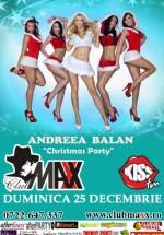 Andreea Balan Christmas Show în Club Maxx din Bucureşti