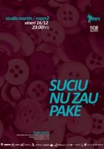 Suciu, Nu Zău & Pake în Studio Martin din Bucureşti