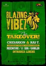 Blazing Vibez: The Takeover în Club Goblin din Bucureşti