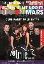 Concert Life on Mars în True Club din Bucureşti