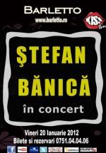 Concert Ştefan Bănică în Club Barletto din Bucureşti