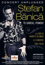 Concert Ştefan Bănică la Circul Globus din Bucureşti