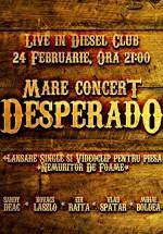 Concert DESPERADO în Diesel Club din Cluj-Napoca
