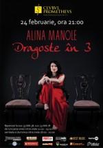 Concert Alina Manole în Club Prometheus din Bucureşti de Dragobete