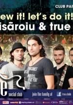 Doru Isăroiu & True Band la True Club din Bucureşti